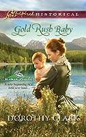 Gold Rush Baby (Mills & Boon Love Inspired Historical) (Alaskan Brides - Book 3)