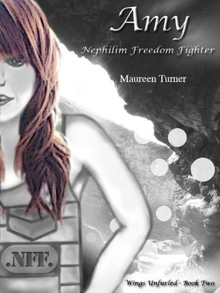 Amy, Nephilim Freedom Fighter by Maureen Turner