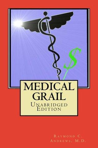 Medical Grail Unabridged Edition
