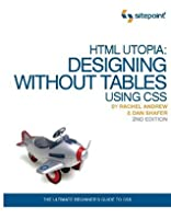 HTML Utopia: Designing Without Tables Using CSS 2nd. Edition
