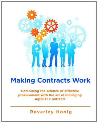 Making Contracts Work: Combining the Science of Effective Procurement with the art of Managing Supplier Contracts