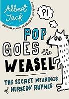 Pop Goes The Weasel Secret Meanings Of Nursery Rhymes