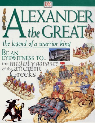 Alexander the Great The Legend of a Warrior King DK Discoveries