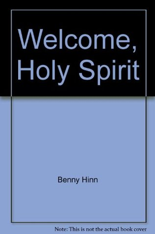 Welcome, Holy Spirit: How you can experience the dynamic