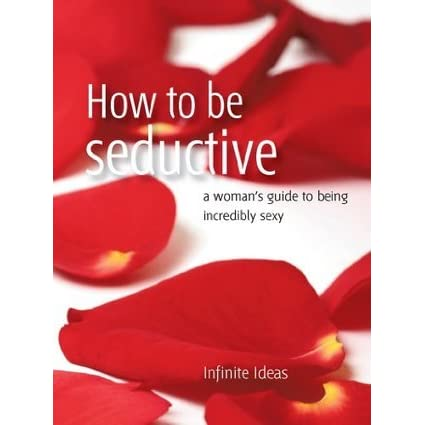 how to be sexy and seductive