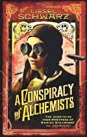 A Conspiracy of Alchemists: Chronicles of Light and Shadow