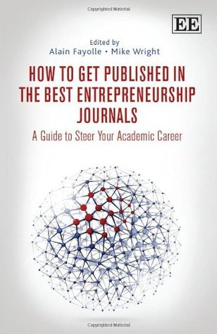 How to Get Published in the Best Entrepreneurship Journals  A Guide to Steer Your Academic Career