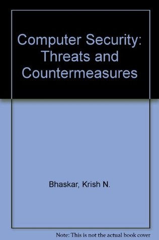 Computer Security: Threats and Countermeasures
