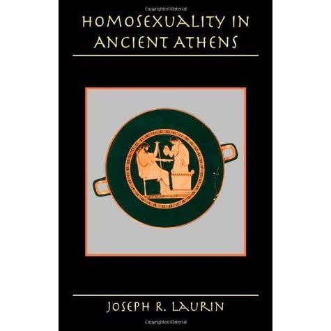 Homosexuality In Ancient Athens By Joseph R Laurin