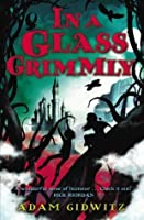 In a Glass Grimmly (Grimm series)