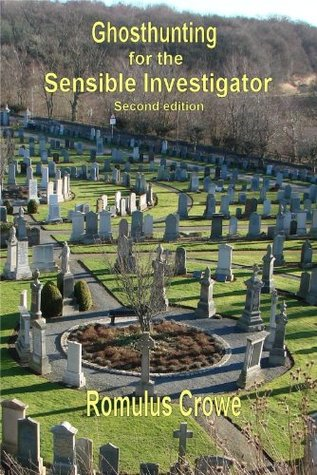Ghosthunting for the Sensible Investigator - second edition