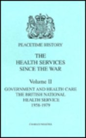 Health Services Since the War, Volume 2: Government and Health Care: The National Health Service 1958-1979