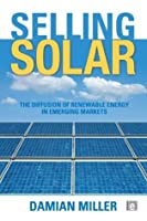 Selling Solar: The Diffusion of Renewable Energy in Emerging Markets