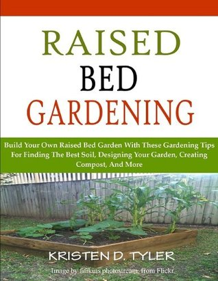 Raised Bed Gardening: Build Your Own Raised Bed Garden With ... on indoor compost, outdoor compost, organic compost, fence compost, mulch compost, farm compost, lawn compost,