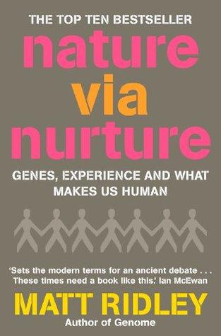 Nature Via Nurture by Matt Ridley