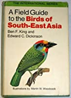 A Field Guide to the Birds of South-East Asia, Covering Burma, Malaya, Thailand, Cambodia, Vietnam, Laos, and Hong Kong