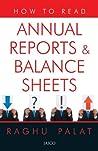 How To Read Annual Reports & Balance Sheets: 120 Varieties of Idlis, Dosas, Sambar and Chutney