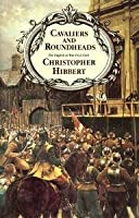 Cavaliers & Roundheads: The English At War, 1642 1649