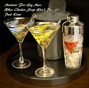 Martinis For Gay Men When Chicken Soup Won't Do.  II