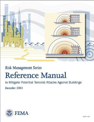 FEMA 426: Reference Manual to Mitigate Potential Terrorist Attacks Against Buildings