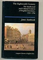 The Eighteenth Century--The Intellectual and Cultural Context of English Literature, 1700-1789
