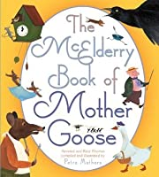 The McElderry Book of Mother Goose: Revered and Rare Rhymes (Mcelderry Books)