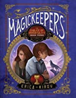 The Chalice of Immortality (Magickeepers, #3)