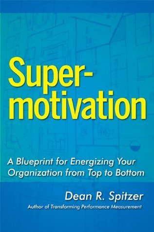 SuperMotivation-A-Blueprint-for-Energizing-Your-Organization-from-Top-to-Bottom