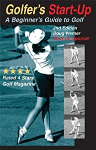 Golfer's Start-Up: A Beginner's Guide to Golf (Start-Up Sports series)