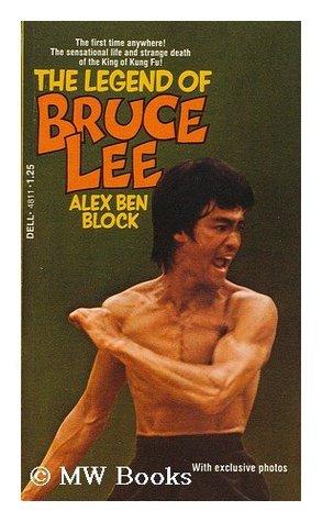 The legend of Bruce Lee by Alex Ben Block