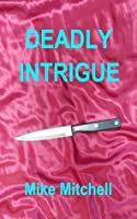 Deadly Intrigue