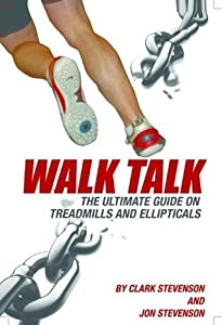 Walk Talk The Ultimate Resource on Treadmills & Ellipticals