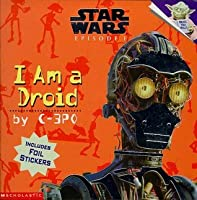 """I Am A Droid: I Am A Droid Picture Book 3 ( """" Star Wars Episode One """" Picture Books)"""