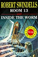 Horror Collection: Room 13 and Inside the Worm (Robert Swindells horror collection)