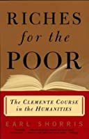 Riches for the Poor: The Clemente Course in the Humanities