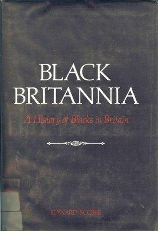 Black Britannia: A History of Blacks in Britain
