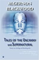 Tales Of The Uncanny And Supernatural