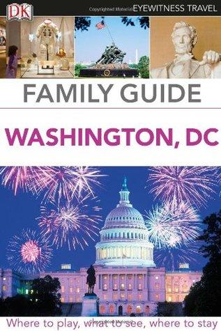Family Guide Washington, D.C. (DK Eyewitness Travel Family Guide)