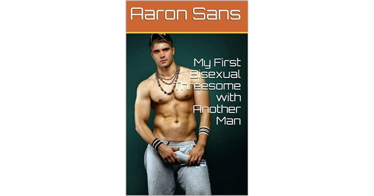 My First Bisexual Threesome with Another Man by Aaron Sans