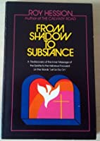 From Shadow to Substance: A Rediscovery of the Inner Message of the Epistle to the Hebrews Focussed on the Words Let Us Go on