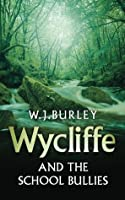 Wycliffe and the School Bullies