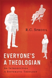 Everyone's a Theologian by R.C. Sproul