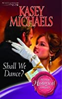 Shall We Dance? (Super Historical Romance)