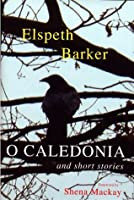 O Caledonia and Short Stories