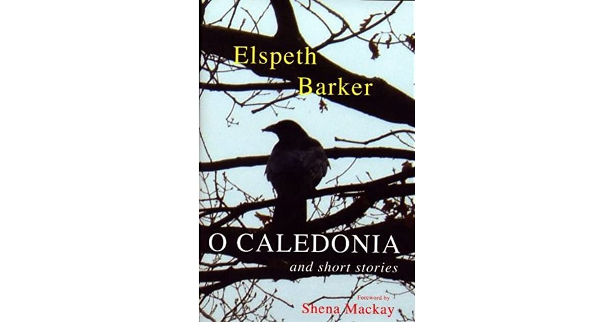 o caledonia by elspeth barker Laura elspeth barker is on facebook join facebook to connect with laura elspeth barker and others you may know facebook gives people the power to share.