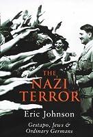 Nazi Terror: The Gestapo, Jews And Ordinary Germans