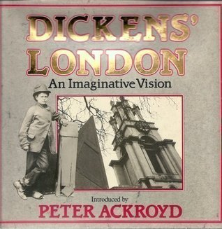 Dickens' London by Peter Ackroyd