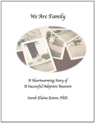 We Are Family: A Heartwarming Story of a Successful Adoption Reunion
