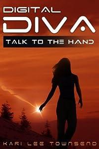 Talk To The Hand (Digital Diva, #1)