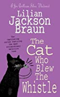 The Cat Who Blew the Whistle (Jim Qwilleran Feline Whodunnit)